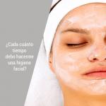 ¿Cada cuánto tiempo debo hacerme una higiene facial?